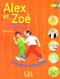 Alex et Zoé et compagnie : cahier d'activités, niveau 2
