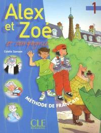 Alex et Zoé et compagnie : méthode de français : livre de l'élève