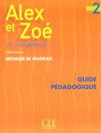 Alex et Zoé et compagnie 2 : guide pédagogique