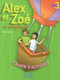 Alex et Zoé et compagnie, 3 : cahier d'activités