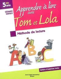 Apprendre à lire avec Tom et Lola : méthode de lecture syllabique, dès 5 ans