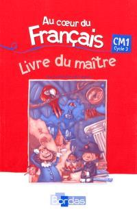 Au coeur du français CM1 : livre du maître