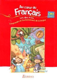 Au coeur du français CM1 : manuel de l'élève