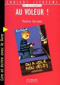 Au voleur ! : lire et écrire avec le livre