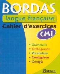 Bordas langue française CM1 : cahier d'exercices