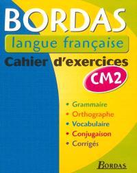 Bordas langue française CM2 : cahier d'exercices
