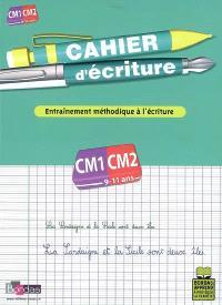 Cahier d'écriture, cours moyen, CM1-CM2, 9-11 ans : entraînement méthodique à l'écriture