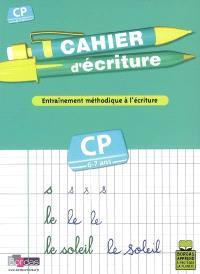 Cahier d'écriture, cours préparatoire, CP, 6-7 ans : entraînement méthodique à l'écriture