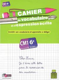 Cahier de vocabulaire et d'expression écrite, cours moyen, CM1-6e, 9-12 ans : enrichir son vocabulaire et apprendre à rédiger