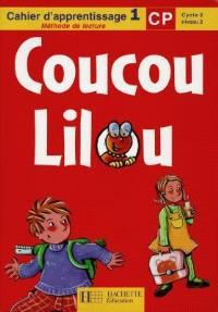 Coucou Lilou, méthode de lecture CP, cycle 2 niveau 2 : cahier d'apprentissage