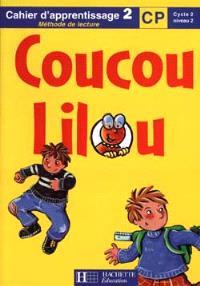 Coucou Lilou, méthode de lecture, CP cycle 2 niveau 2 : cahier d'apprentissage 2