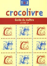 Crocolivre CP, niveaux 1 et 2 : guide pédagogique