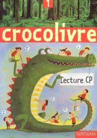 Crocolivre lecture CP : livre de l'élève 1