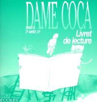 Dame Coca, cycle 2, 2e année CP : livret de lecture