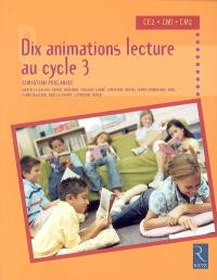 Dix animations lecture au cycle 3 : CE2, CM1, CM2