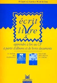 Ecrit livre : apprendre à lire au CP à partir d'albums et de livres documents : Le maître des élephants; Le cinéma (Magnard documents)