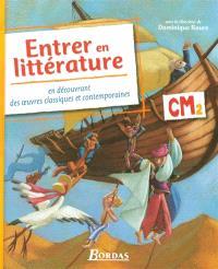 Entrer en littérature : en découvrant des oeuvres classiques et contemporaines