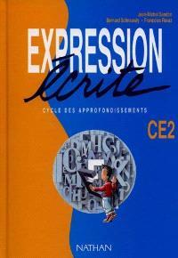 Expression écrite CE2 cycle des approfondissements : lire pour écrire, écrire pour lire : une méthode pour maîtriser l'écrit