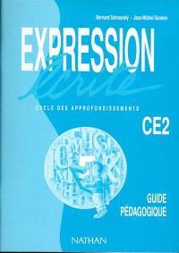 Expression écrite CE2 cycle des approfondissements : lire pour écrire, écrire pour lire, une méthode pour maîtriser l'écrit, cahier d'activités
