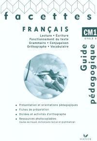 Facettes : français CM1, cycle 3 : guide pédagogique