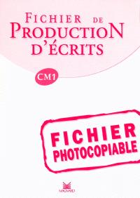 Fichier de production d'écrits CM1 : fichier photocopiable
