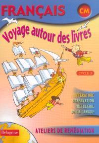 Français CM cycle 3, voyage autour des livres : ateliers de remédiation