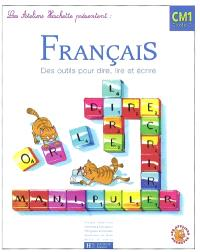 Français CM1, cycle 3 : des outils pour dire, lire et écrire