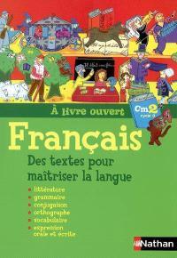 Français CM2, cycle 3 : des textes pour maîtriser la langue