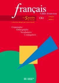 Français, CE2 cycle 3 niveau 1 : grammaire, orthographe, vocabulaire, conjugaison : cahier d'exercices