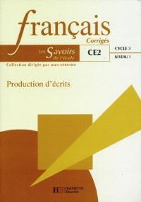 Français, CE2 cycle 3 niveau 1 : production d'écrits : corrigés : livre du maître