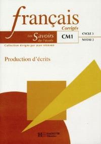 Français, CM1 cycle 3 niveau 2 : production d'écrits : livre du maître