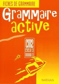 Grammaire active CM2 cycle 3, niveau 3 : fichier de l'élève