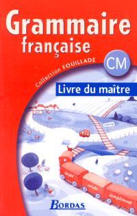Grammaire française CM : livre du maître