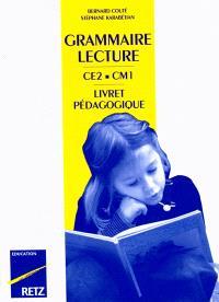 Grammaire lecture, CE2, CM1 : livret pédagogique