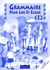 Grammaire pour lire et écrire, CE2 : guide pédagogique
