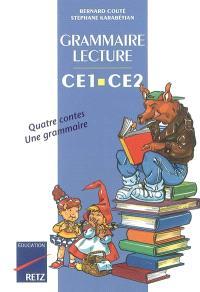 Grammaire-lecture CE1-CE2 : quatre contes, une grammaire