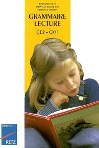 Grammaire-lecture, CE2-CM1 : manuel
