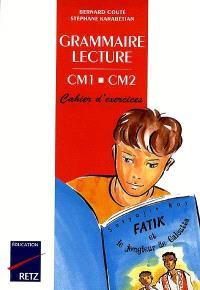 Grammaire-lecture, CM1-CM2 : cahier d'exercices