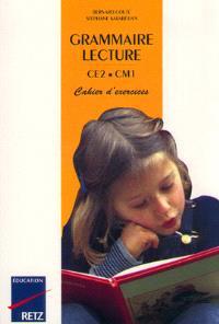 Grammaire, lecture, CE2-CM1 : cahier d'exercices