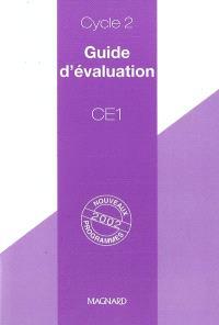 Guide d'évaluation, CE1, cycle 2 : nouveaux programmes 2002