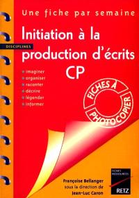 Initiation à la production d'écrits CP : imaginer, organiser, raconter, décrire, légender, informer