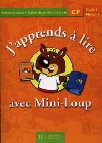 J'apprends à lire avec Mini-Loup, CP, cycle 2 niveau 2 : cahier de production écrite