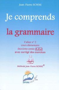 Je comprends la grammaire CE2 : cahier n° 2