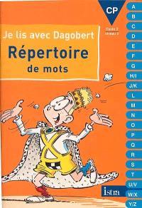 Je lis avec Dagobert, CP : répertoire de mots