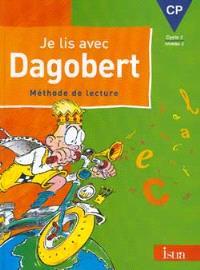 Je lis avec Dagobert, CP, cycle 2 niveau 2 : méthode de lecture