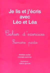 Je lis et j'écris avec Léo et Léa : cahier d'exercices. Volume 1