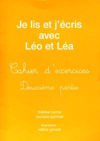Je lis et j'écris avec Léo et Léa : cahier d'exercices. Volume 2