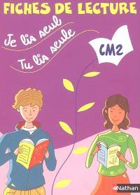 Je lis seul, tu lis seule : CM2 : fiches de lecture