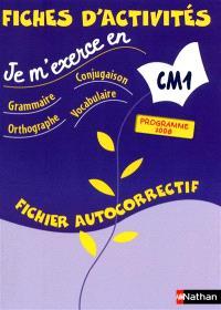Je m'exerce en grammaire, conjugaison, orthographe, vocabulaire : CM1 : fichier autocorrectif