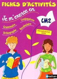 Je m'exerce en grammaire, conjugaison, orthographe, vocabulaire : CM2, programme 2008 : fiches d'activités